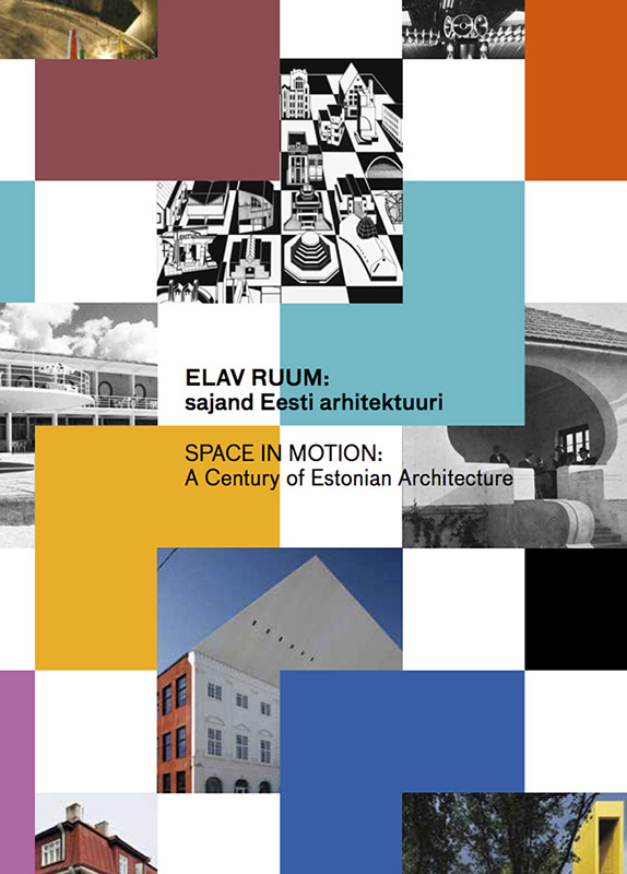 Elav ruum. Sajand Eesti arhitektuuri